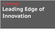 Leading Edge of Innovation Technology