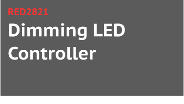 Dimming LED Controller RED2821