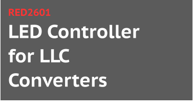 LED Controller for LLC Converters RED2601