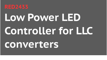 Low Power LED Controller for LLC converters RED2433